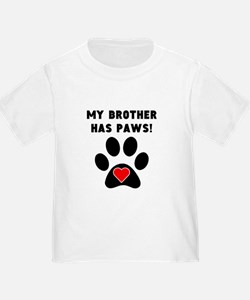 My Brother Has Paws T-Shirt