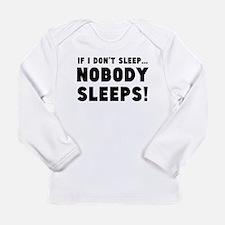 If I Don't Sleep Nobody Sleeps Long Sleeve T-Shirt