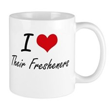 I love Their Fresheners Mugs