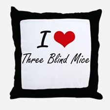 I love Three Blind Mice Throw Pillow