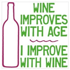 Wine Improves with Age Poster