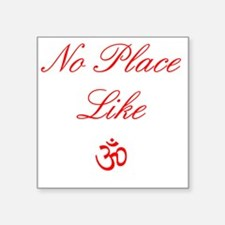 "No Place Like Aum Red Square Sticker 3"" x 3"""