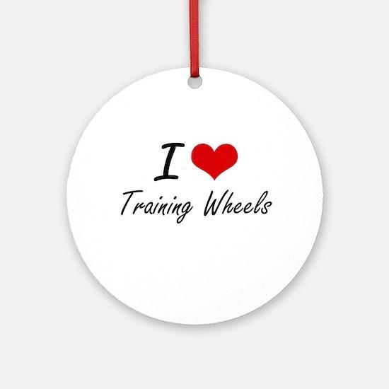 I love Training Wheels Round Ornament