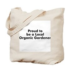 Proud to be a Local Organic G Tote Bag