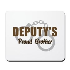 Deputy's Proud Brother Mousepad