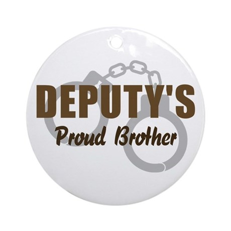 Deputy's Proud Brother Ornament (Round)