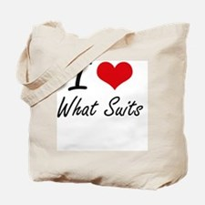 I love What Suits Tote Bag