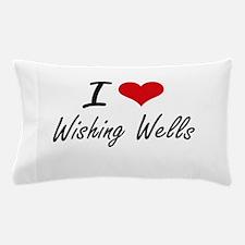 I love Wishing Wells Pillow Case