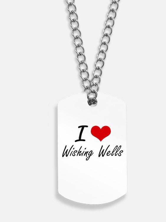 I love Wishing Wells Dog Tags