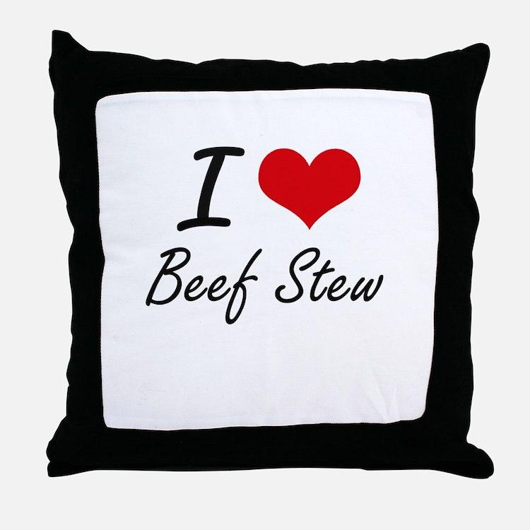 I love Beef Stew Throw Pillow