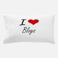 I love Blogs Pillow Case