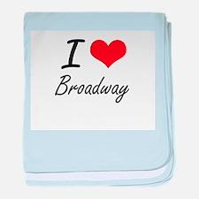 I love Broadway baby blanket
