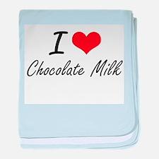 I love Chocolate Milk baby blanket