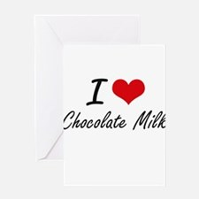 I love Chocolate Milk Greeting Cards
