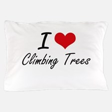 I love Climbing Trees Pillow Case