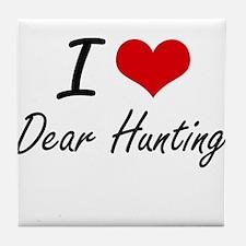 I love Dear Hunting Tile Coaster