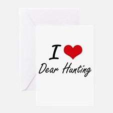 I love Dear Hunting Greeting Cards