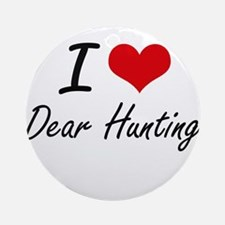 I love Dear Hunting Round Ornament