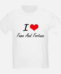 I love Fame And Fortune T-Shirt