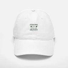 STRONG is the new SKINNY Baseball Baseball Cap