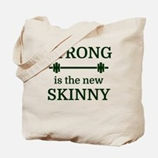 STRONG is the new SKINNY Tote Bag