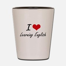 I love Learning English Shot Glass
