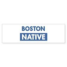 BOSTON native Bumper Bumper Sticker