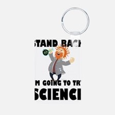 Stand Back I'm Going To Try Science Keychains