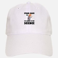 Stand Back I'm Going To Try Science Baseball Baseball Cap