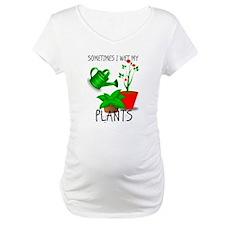 Sometimes I Wet My Plants Shirt