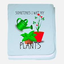 Sometimes I Wet My Plants baby blanket