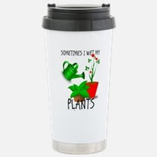 Sometimes I Wet My Plan Stainless Steel Travel Mug