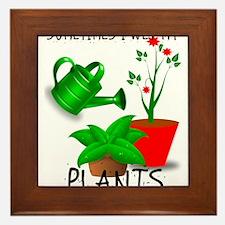 Sometimes I Wet My Plants Framed Tile