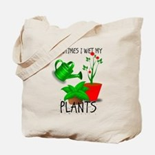 Sometimes I Wet My Plants Tote Bag