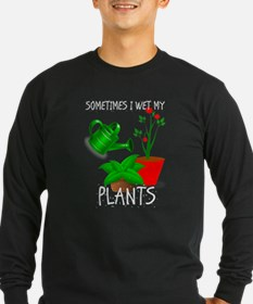 Sometimes I Wet My Plants Long Sleeve T-Shirt