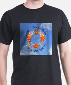 I Hope I Dream I Believe I will be CRPS RS T-Shirt