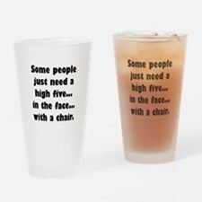 Some people just need a high five.. Drinking Glass
