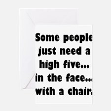 Some people just need a high five.. Greeting Cards