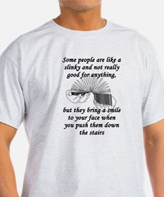 Some People Are Like A Slinky T-Shirt