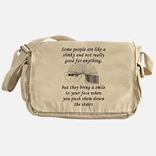 Some People Are Like A Slinky Messenger Bag