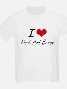 I love Pork And Beans T-Shirt