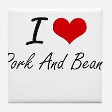 I love Pork And Beans Tile Coaster