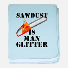 Sawdust Is Man Glitter baby blanket