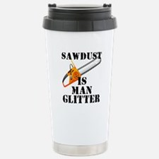Sawdust Is Man Glitter Stainless Steel Travel Mug