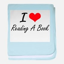 I love Reading A Book baby blanket
