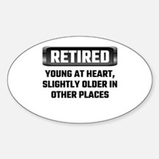 Retired Young At Heart, Slightly Older In Decal