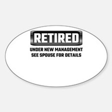 Retired Under New Management See Spouse Fo Decal