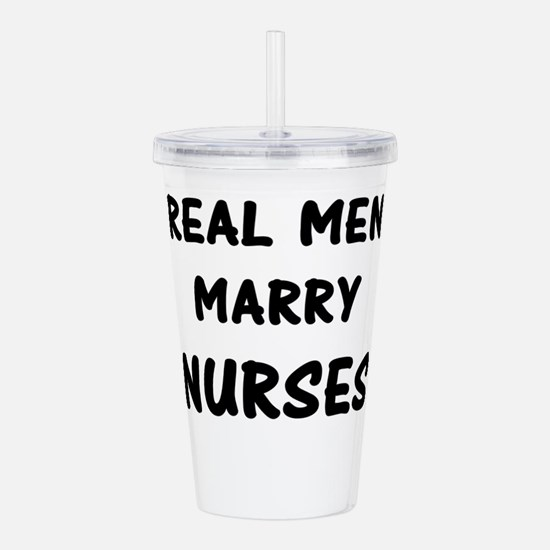 Real Men Marry Nurses Acrylic Double-wall Tumbler