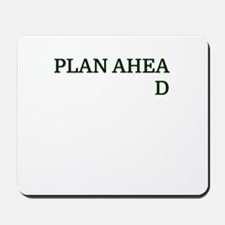 PLAN AHEAD Mousepad