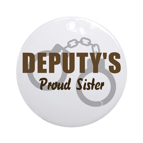 Deputy's Proud Sister Ornament (Round)